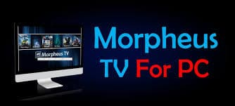 How To Download And Install Morpheus TV On PC